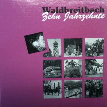 Waldbreitbach – Zehn Jahrzehnte